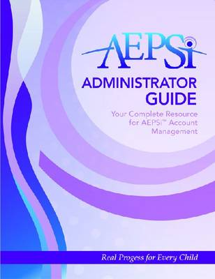 AEPSi Administrator Guide: Your Complete Resource for AEPSi Account Management