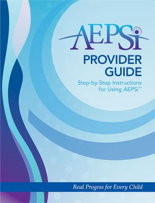 AEPSi Provider Guide: Step-by-Step Instructions for Using AEPSi