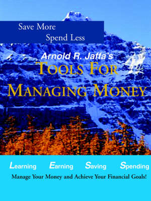 Arnold R. Jaffa's Tools for Managing Your Money