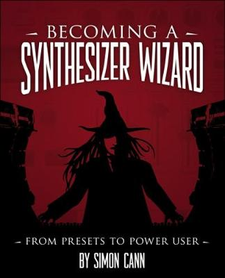 Becoming a Synthesizer Wizard: From Presets to Power User