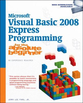 Microsoft (R) Visual Basic 2008 Express Programming for the Absolute Beginner