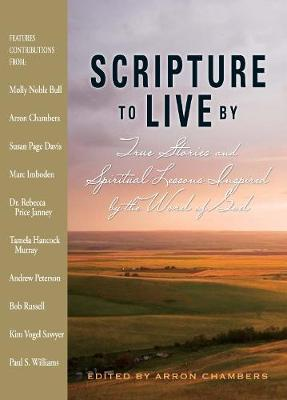 Scripture To Live By: True Stories and Spiritual Lessons Inspired by the Word of God