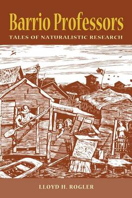 Barrio Professors: Tales of Naturalistic Research