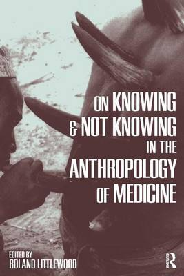 On Knowing and Not Knowing in the Anthropology of Medicine