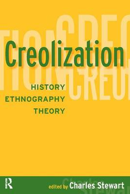 Creolization: History, Ethnography, Theory