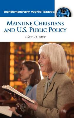 Mainline Christians and U.S. Public Policy: A Reference Handbook
