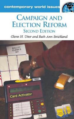 Campaign and Election Reform: A Reference Handbook, 2nd Edition