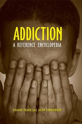 Addiction: A Reference Encyclopedia