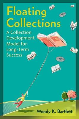 Floating Collections: A Collection Development Model for Long-Term Success
