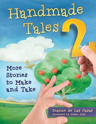 Handmade Tales: More Stories to Make and Take: Volume 2