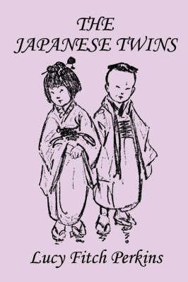 The Japanese Twins, Illustrated Edition (Yesterday's Classics)