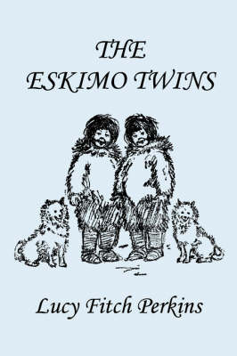 The Eskimo Twins, Illustrated Edition (Yesterday's Classics)