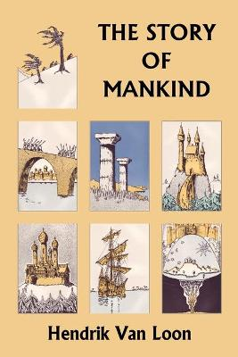The Story of Mankind, Original Edition (Yesterday's Classics)