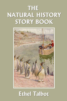 The Natural History Story Book (Yesterday's Classics)