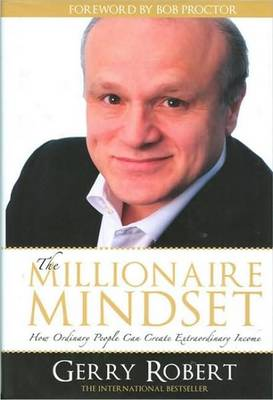 Millionaire Mindset: How Ordinary People Can Create Extraordinary Income