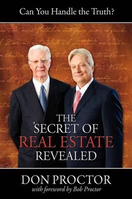 The Secret of Real Estate Revealed: Can You Handle the Truth?