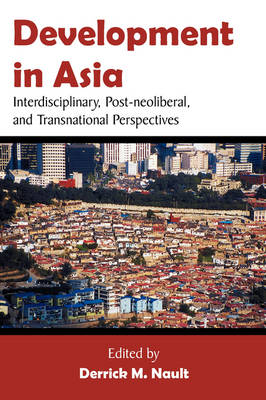 Development in Asia: Interdisciplinary, Post-Neoliberal, and Transnational Perspectives