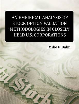 An Empirical Analysis of Stock Option Valuation Methodologies in Closely Held U.S. Corporations