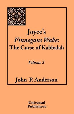 Joyce's Finnegans Wake: The Curse of Kabbalah: Volume 2