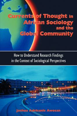 Currents of Thought in African Sociology and the Global Community: How to Understand Research Findings in the Context of Sociological Perspectives