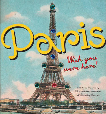 Paris: Wish You Were Here