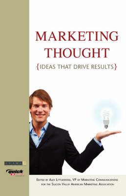 Marketing Thought: Tools, Tactics and Strategies That Drive Results