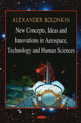 New Concepts, Ideas, and Innovations in Aerospace and Technology and Human Science