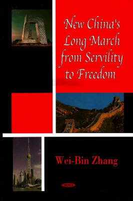 New China's Long March from Servility to Freedom