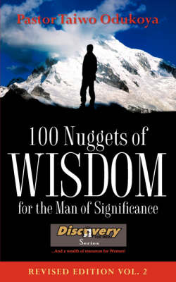 100 Nuggets of Wisdom for the Man of Significance-Revised Edition Vol. 2