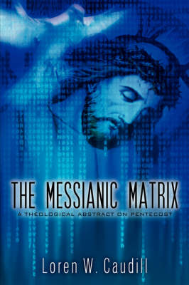 The Messianic Matrix