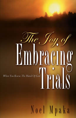 The Joy of Embracing Trials