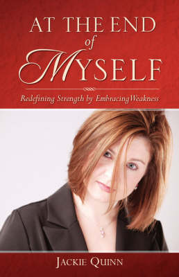 At the End of Myself: Redefining Strength by Embracing Weakness
