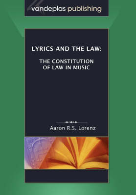 Lyrics and the Law: The Constitution of Law in Music