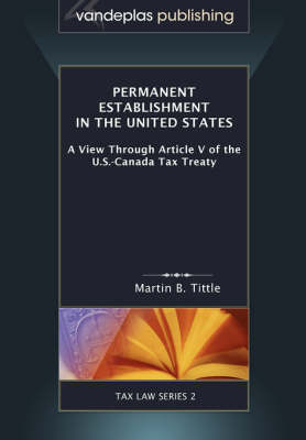 Permanent Establishment in the United States: A View Through Article V of the U.S.-Canada Tax Treaty