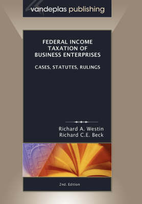 Federal Income Taxation of Business Enterprises, Cases, Statutes, Rulings