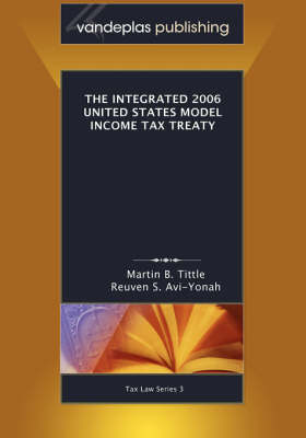 The Integrated 2006 United States Model Income Tax Treaty