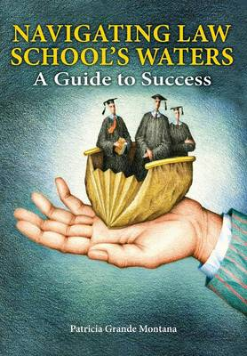 Navigating Law School's Waters: A Guide to Success