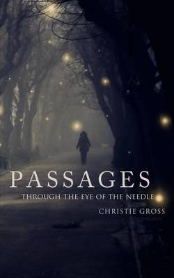 Passages: Through the Eye of the Needle