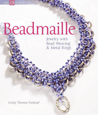 Beadmaille: Jewelry with Bead Weaving and Metal Rings