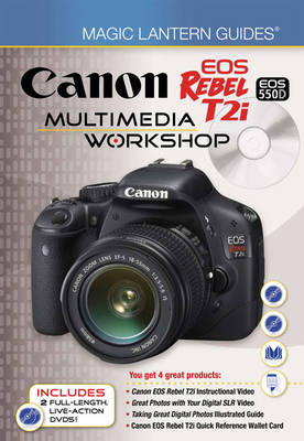 Canon EOS Rebel T2i/EOS 550D Multimedia Workshop