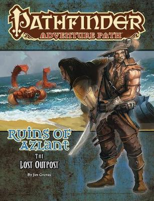 Pathfinder Adventure Path: The Lost Outpost (Ruins of Azlant 1 of 6)
