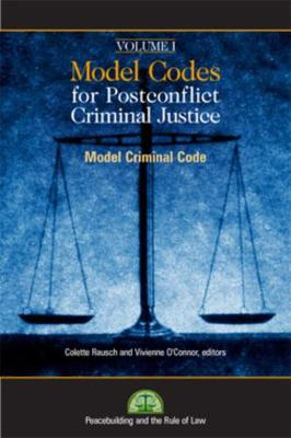 Model Codes for Post-conflict Criminal Code: v. 1: Model Criminal Code