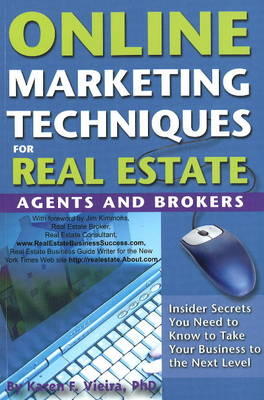 Online Marketing Techniques for Real Estate Agents & Brokers: Insider Secrets You Need to Know to Take Your Business to the Next Level