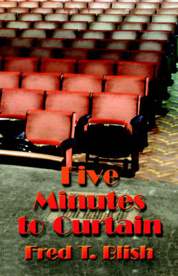 Five Minutes to Curtain: A Novel
