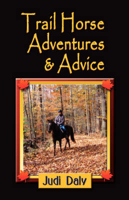 Trail Horse Adventures and Advice