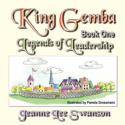 King Gemba: Book One - Legends of Leadership