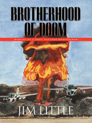 Brotherhood of Doom: Memoirs of a Navy Nuclear Weaponsman