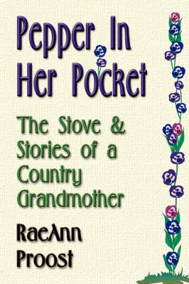 Pepper in Her Pocket: The Stove and Stories of a Country Grandmother