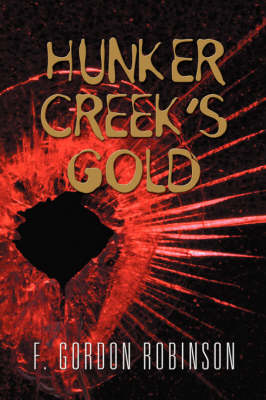 Hunker Creek's Gold