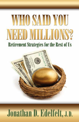 Who Said You Need Millions?: Retirement Strategies for the Rest of Us